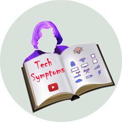 Tech Symptoms