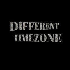 DIFFERENT TIMEZONE