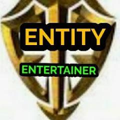 ENTITY ENTERTAINER