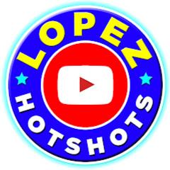 LOPEZ HOTSHOTS