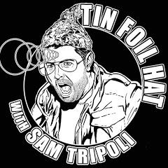 Tin Foil Hat with Sam Tripoli