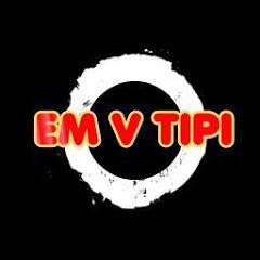 EM V TIPI