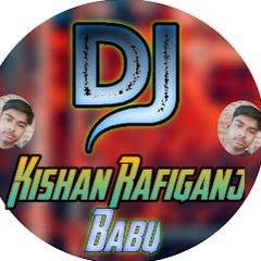 Dj Kishan Babu King Rafiganj