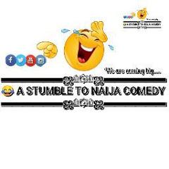A STUMBLE TO NAIJA COMEDY