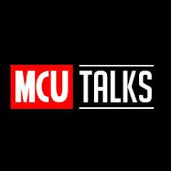 MCU TALKS