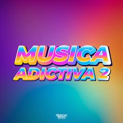 Musica Adictiva 2