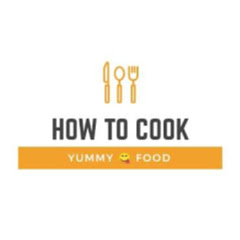 How To Cook Yummy Food