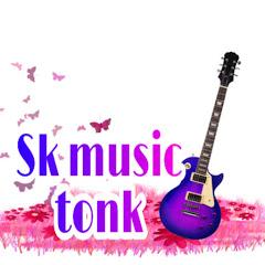 sk music tonk