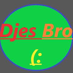 Djes Bro