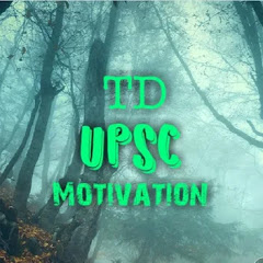 TD UPSC Motivation