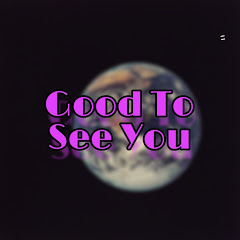 Good to See You