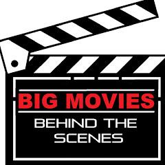 BIG MOVIES behind the scenes