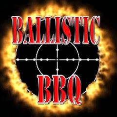 Ballistic BBQ