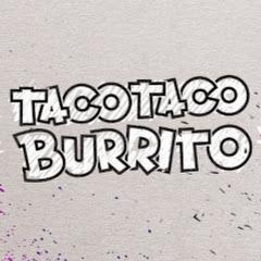 TacoTaco Burrito