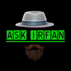 ASK IRFAN