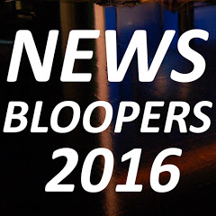 NEWS BLOOPERS 2016