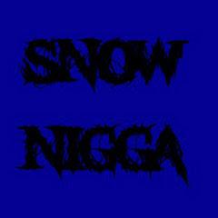 Snow Nigga