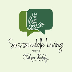 Sustainable Living with Shilpa Reddy