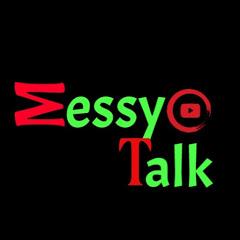 Messy Talk