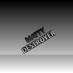 Matty Destroyer