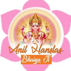 Anil Hanslas Bhaiya JI