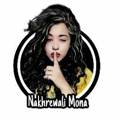 Nakhrewali Mona