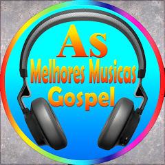 As Melhores Musicas Gospel