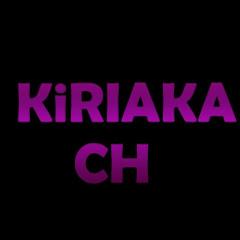 KiRiaKa Ch