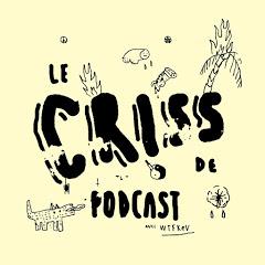 Le Criss de Podcast