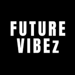 FUTURE VIBEz