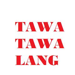 TAWA TAWA LANG