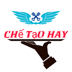 Chế Tạo Hay