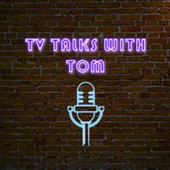 TV Talks With Tom