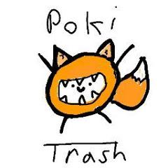 Poki Trash