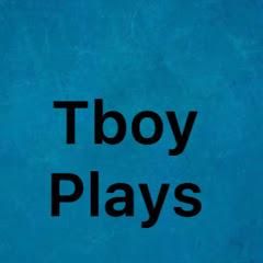 Tboy Plays