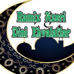 Ramiz Azeri Dini Ehvalatlar