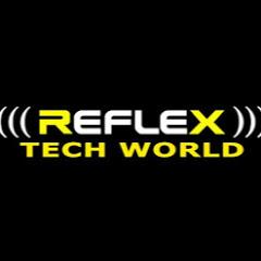 REFLEX TECH WORLD
