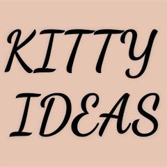 Kitty Ideas