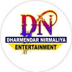 Dharmendra Nirmaliya Entertainment