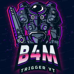 B4M TRIGGER