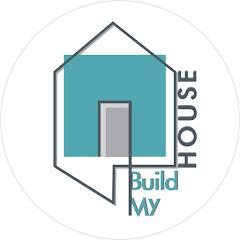 Build My House