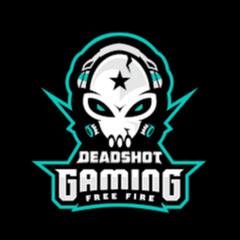 DEADSHOT GAMING FREE FIRE