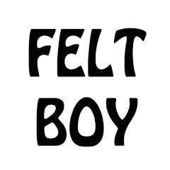 펠트보이 [Feltboy]