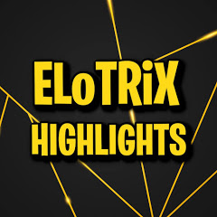 ELoTRiX - Stream Highlights