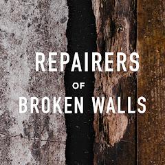 Repairers Of Broken Walls