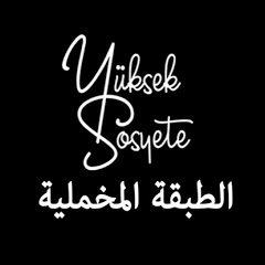 Yüksek Sosyete - مسلسل الطبقة المخملية