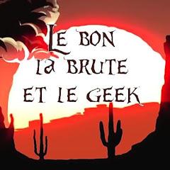 Le Bon, la Brute et le Geek