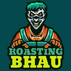 ROASTING BHAU
