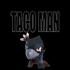 TACO MAN - BRAWL STARS