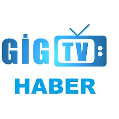 GİG TV HABER
